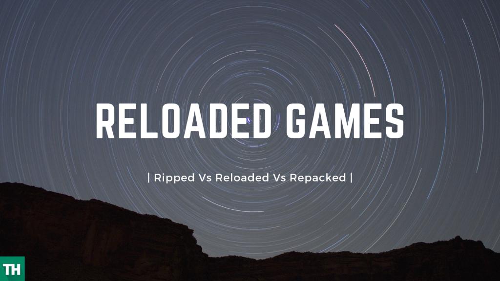 Ripped vs Reloaded vs Repacked