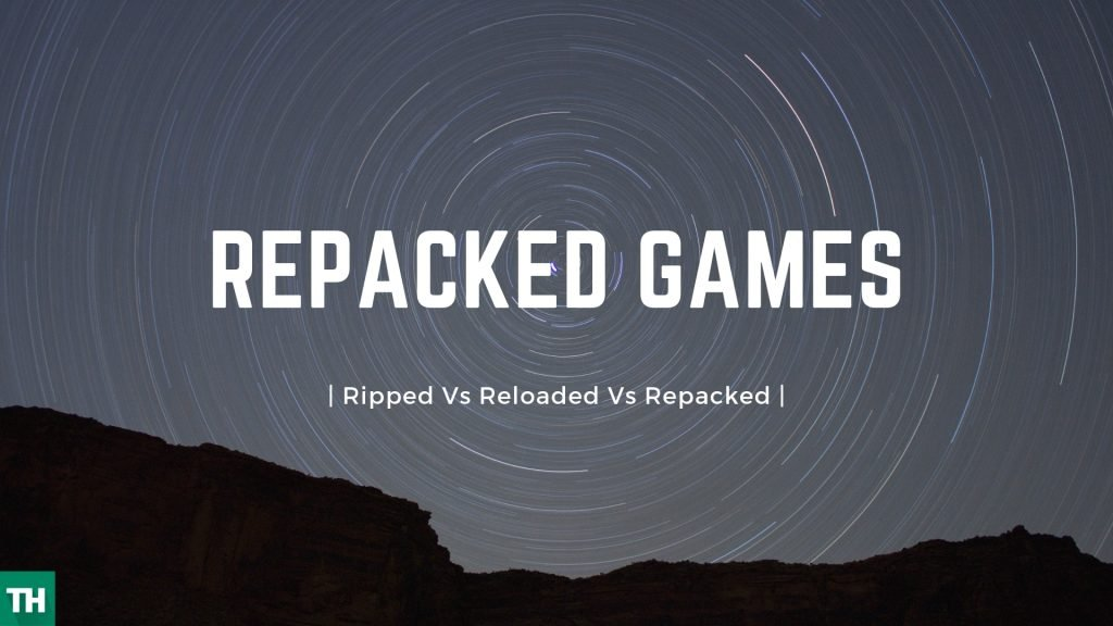 Ripped vs Reloaded vs Repacked