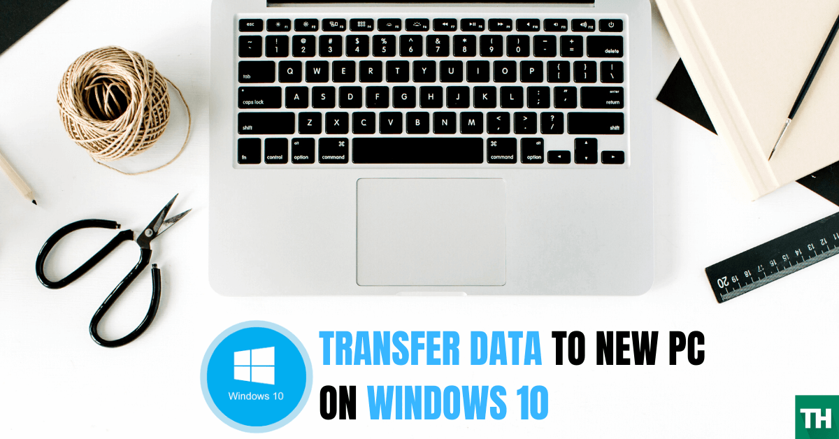Transfer data to a new windows 10 PC