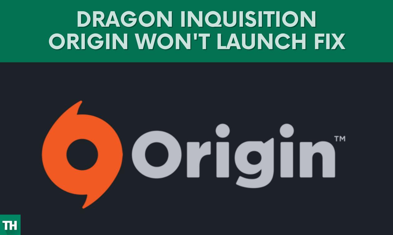 Dragon Inquisition Won't launch origin