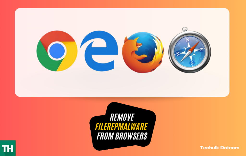 Remove FileRepMalware from browsers